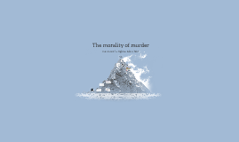 Copy of The morality of murder