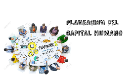 PLANEACION DEL CAPITAL HUMANO
