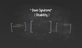 """ Down Syndrome"""