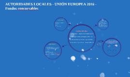 AUTORIDADES LOCALES - UNIÓN EUROPEA 2016 - Fondos concursabl