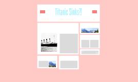 Titanic Sinks?!