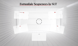 Formulaic Sequences in SLT