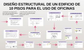 DISEÑO ESTRUCTURAL DE UN EDIFICO DE 10 PISOS PARA EL USO DE