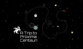 A Trip to Proxima Centauri