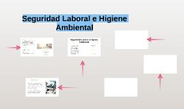 Seguridad Laboral e Higiene Ambiental