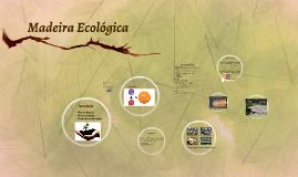 Madeira Ecológica e/ou Plásica