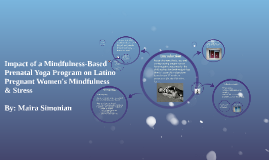 Copy of Copy of Copy of Mindfulness-Based Prenatal Yoga Program on Latino Pregnant W