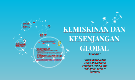 Copy of KEMISKINAN DAN KESENJANGAN GLOBAL