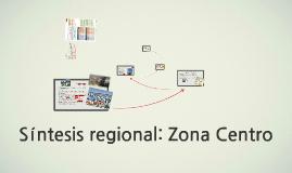 Síntesis regional: Zona Centro