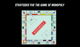 Copy of Strategies for the game of monopoly