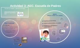 Copy of  Actividad 3: AEC. Escuela de Padres