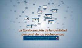 Copy of la conformacion de la identidad personal de los adolescentes