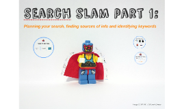 Copy of Search Slam for EPQ Pt.1 - planning searches and identifying sources