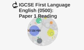 IGCSE First Language English (0500): Paper  1 Reading intro