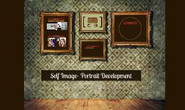 Self Image- Portrait Development