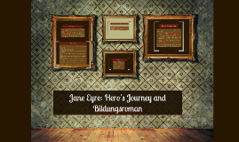 Copy of Jane Eyre: Hero's Journey and Bildungsroman