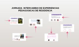JORNADA  INTERCAMBIO DE EXPERIENCIAS PEDAGOGICAS DE RESIDENC