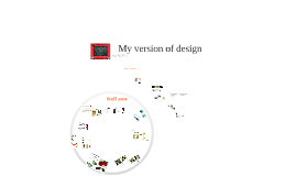 My version of design