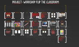 Copy of WORKSHOP FLIP THE CLASSROOM