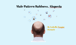 Male Pattern Baldness, Alopecia