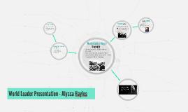 World Leader Presentation - Alyssa Hayles