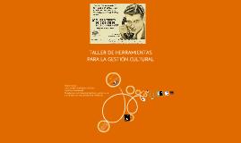 Copy of Taller de Herramientas para la Gestión Cultural