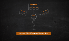 Accent Modification/Reduction