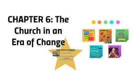 CHAPTER 6: The Church in an Era of Change