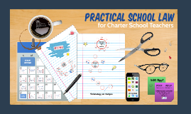 2017 Practical School Law for Charter Teachers