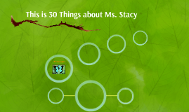This is 30 Things about Ms. Stacy