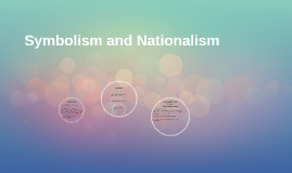 Symbolism and Nationalism