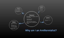 Why am I an Amillennialist?