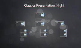 Classics Presentation: Night