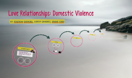 Love Relationships: Domestic Violence