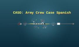 Army Crew Case Spanish