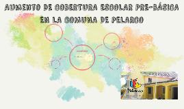 AMPLIACIÓN DE LA COBERTURA ESCOLAR PRE-BÁSICA EN LA COMUNA D