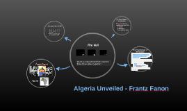 Algeria Unveiled - Frantz Fanon