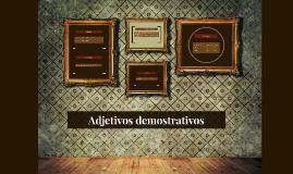 Adjetivos demostrativos