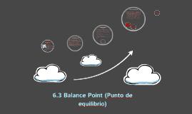 6.3 Balance Point (Punto de equilibrio)