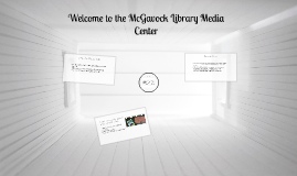 Welcome to the McGavock Library Media Center