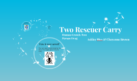 Two Rescuer Carry