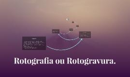 Copy of Rotografia ou Rotogravura.