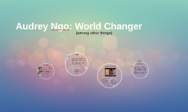 Audrey Ngo: World Changer