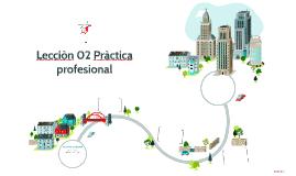 Lecciòn 02 Pràctica profesional