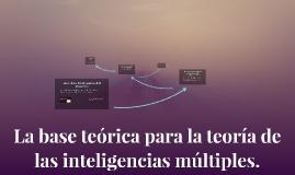 Copy of La base teórica para la teoría de las inteligencias múltiple