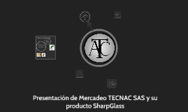 TECNAC SAS Y SHARPGLASS