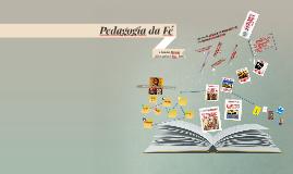 A pedagogia da Fé