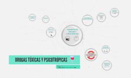DROGAS TÓXICAS Y PRSICOTRÓPICAS