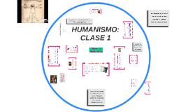HUMANISMO: CLASE 1