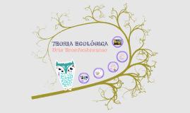TEORIA ECOLÓGICA